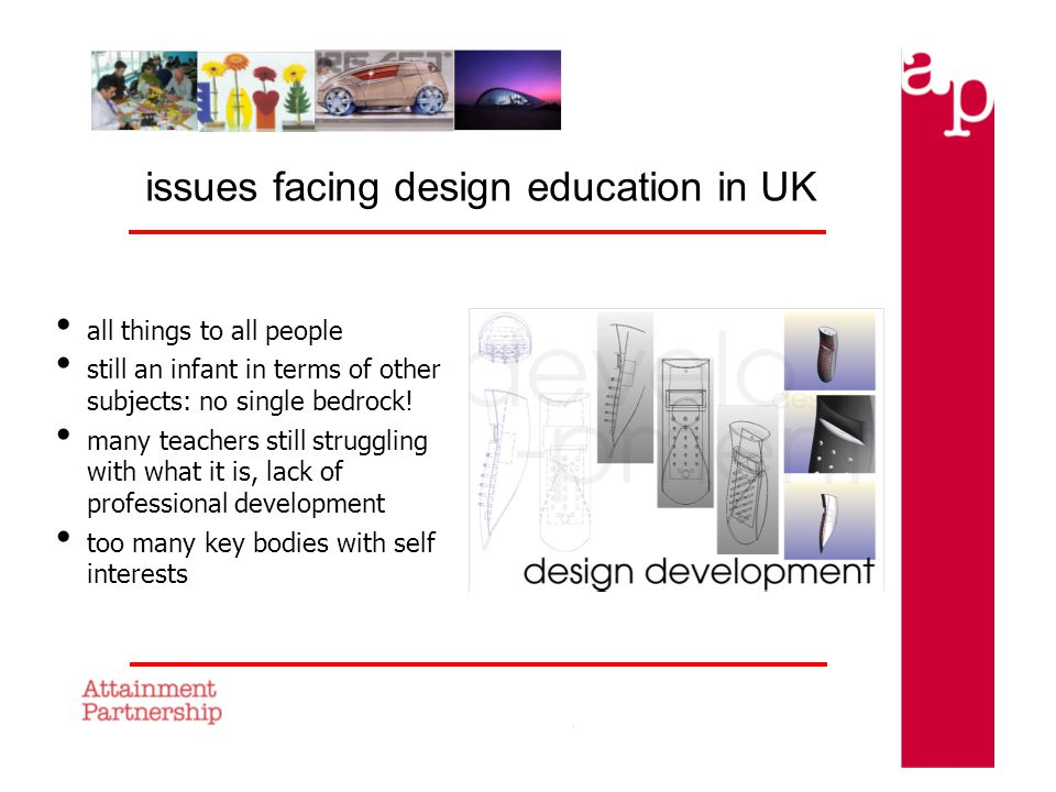 issues facing design education in UK all things to all people still an infant in terms of other subjects: no single bedrock.