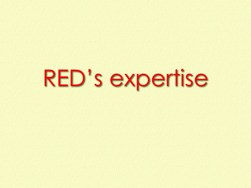 REDs expertise