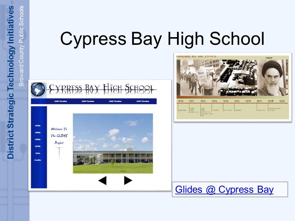 District Strategic Technology Initiatives Broward County Public Schools Cypress Bay High School Glides @ Cypress Bay