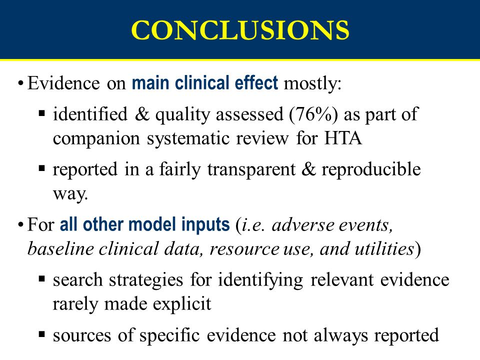 CONCLUSIONS Evidence on main clinical effect mostly: identified & quality assessed (76%) as part of companion systematic review for HTA reported in a fairly transparent & reproducible way.