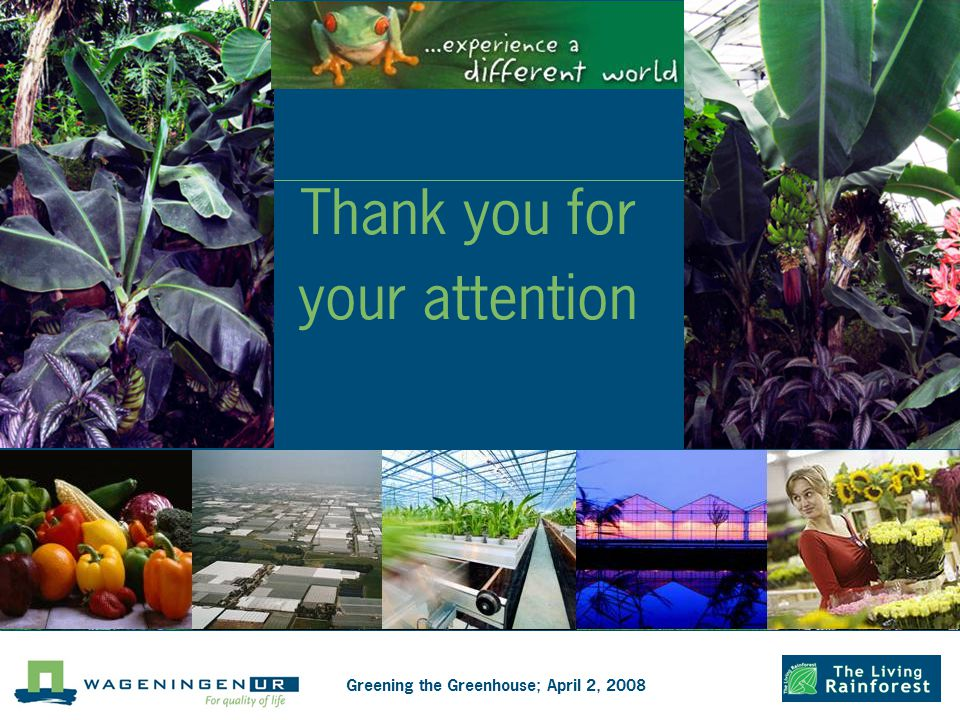 Thank you for your attention Greening the Greenhouse; April 2, 2008