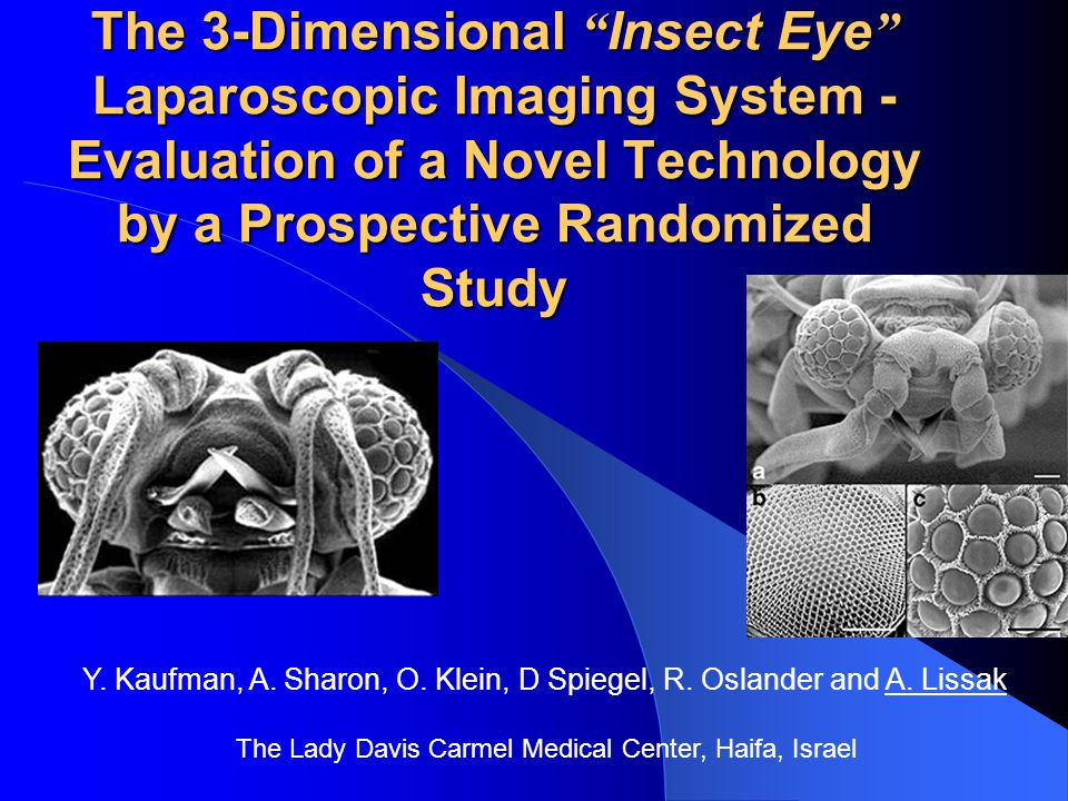 The 3-Dimensional Insect Eye Laparoscopic Imaging System - Evaluation of a Novel Technology by a Prospective Randomized Study Y.
