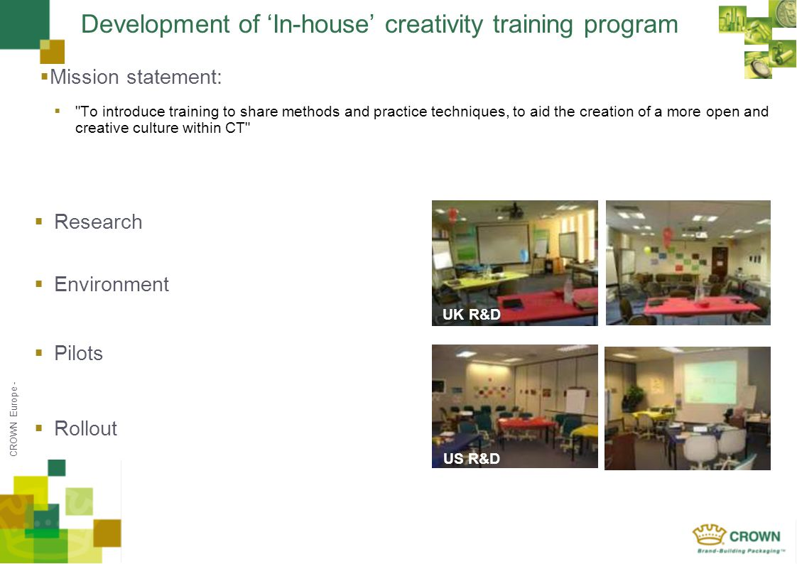 CROWN Europe - Development of In-house creativity training program Mission statement: