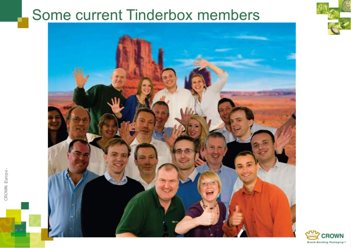 CROWN Europe - Some current Tinderbox members