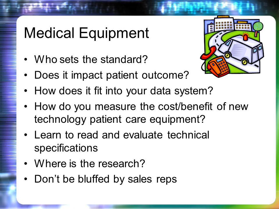 Medical Equipment Who sets the standard. Does it impact patient outcome.