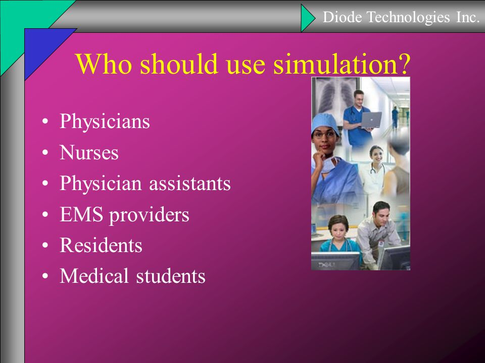 Diode Technologies Inc. Who should use simulation.