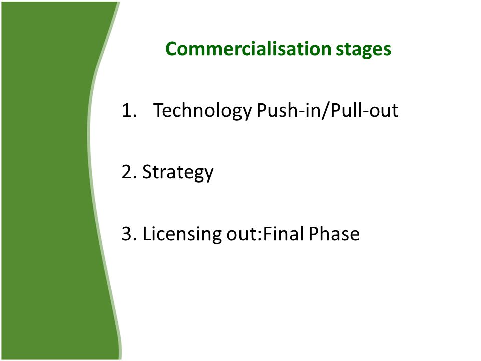 sfer Commercialisation stages 1.Technology Push-in/Pull-out 2.