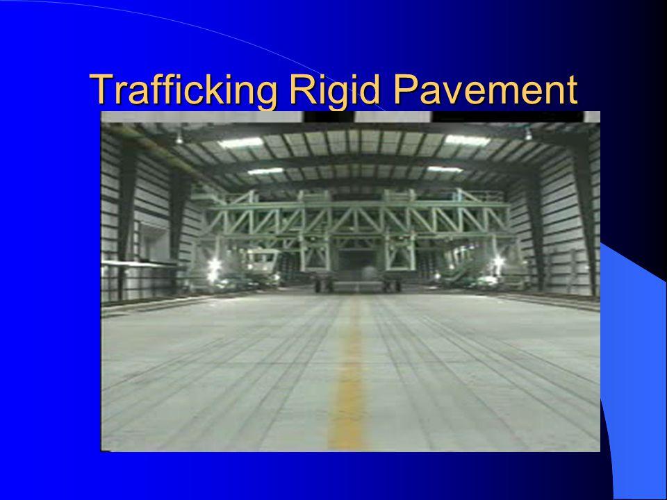 Trafficking Rigid Pavement