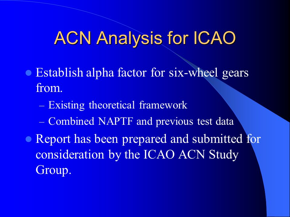 ACN Analysis for ICAO Establish alpha factor for six-wheel gears from.