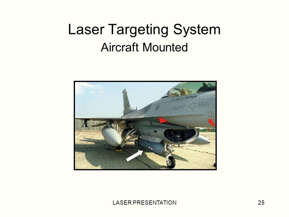 LASER PRESENTATION25 Laser Targeting System Aircraft Mounted