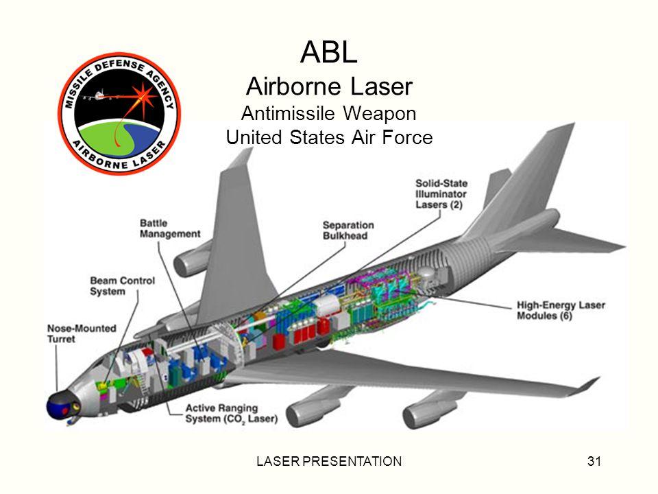 LASER PRESENTATION31 ABL Airborne Laser Antimissile Weapon United States Air Force