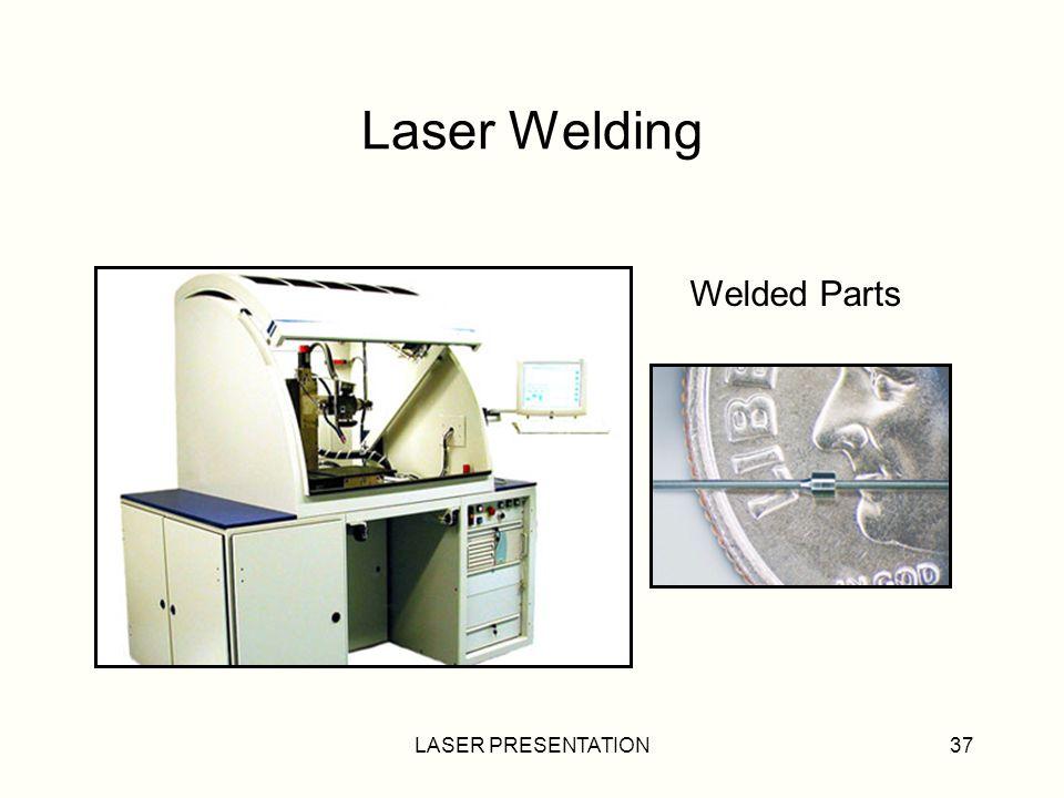 LASER PRESENTATION37 Laser Welding Welded Parts