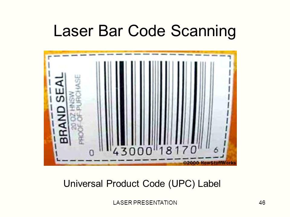 LASER PRESENTATION46 Laser Bar Code Scanning Universal Product Code (UPC) Label