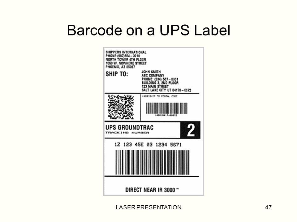 LASER PRESENTATION47 Barcode on a UPS Label