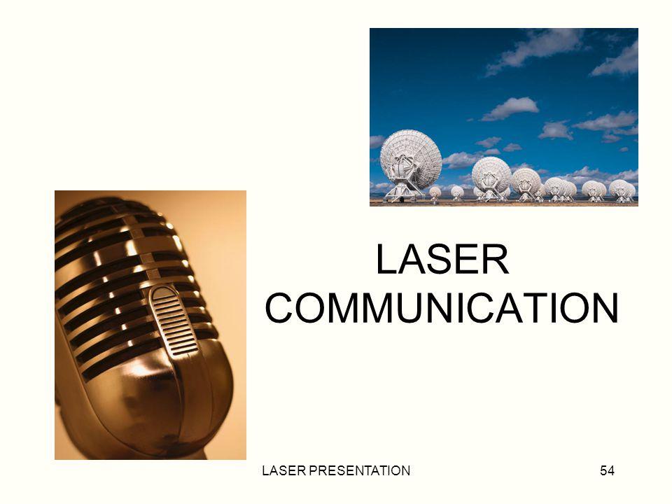 LASER PRESENTATION54 LASER COMMUNICATION