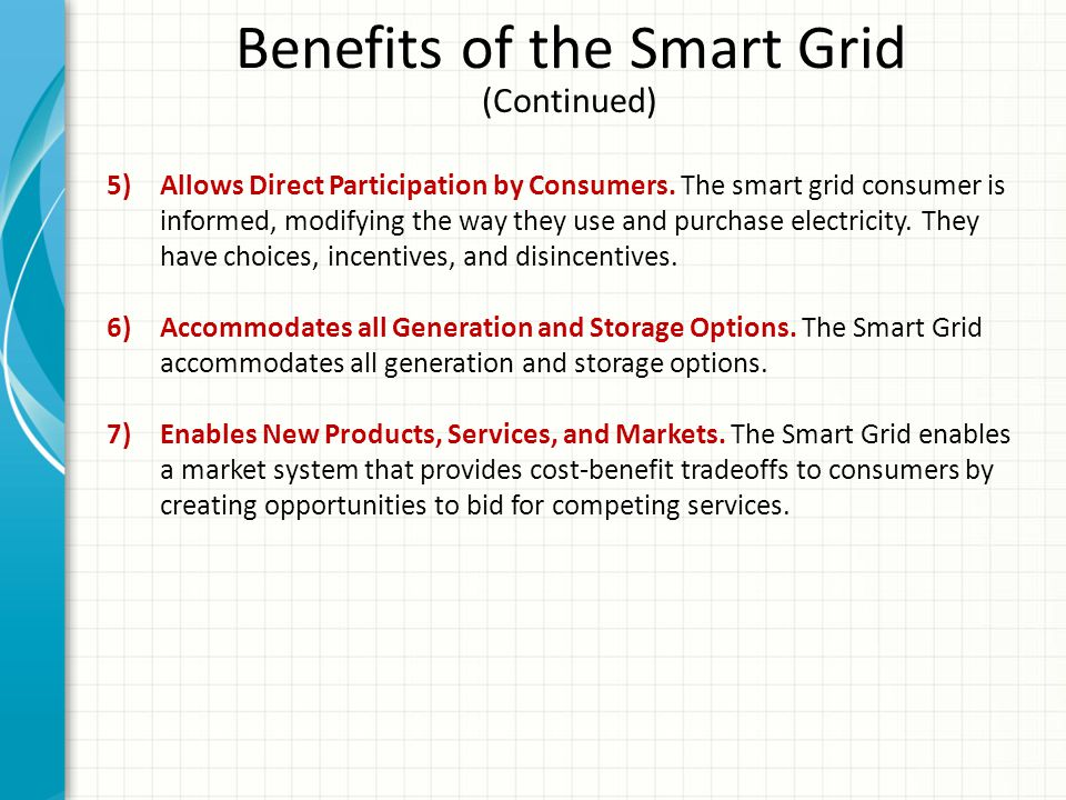 Benefits of the Smart Grid 5)Allows Direct Participation by Consumers.