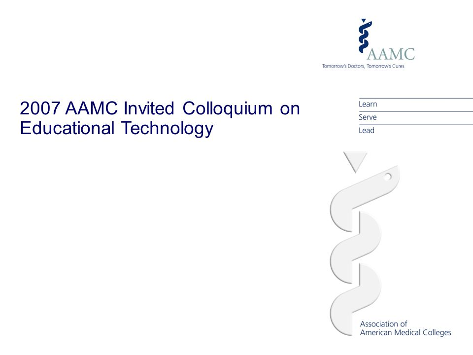 2007 AAMC Invited Colloquium on Educational Technology