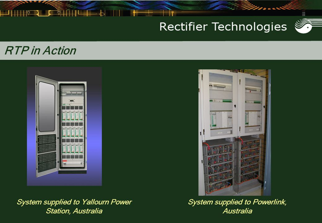 RTP in Action System supplied to Yallourn Power Station, Australia System supplied to Powerlink, Australia