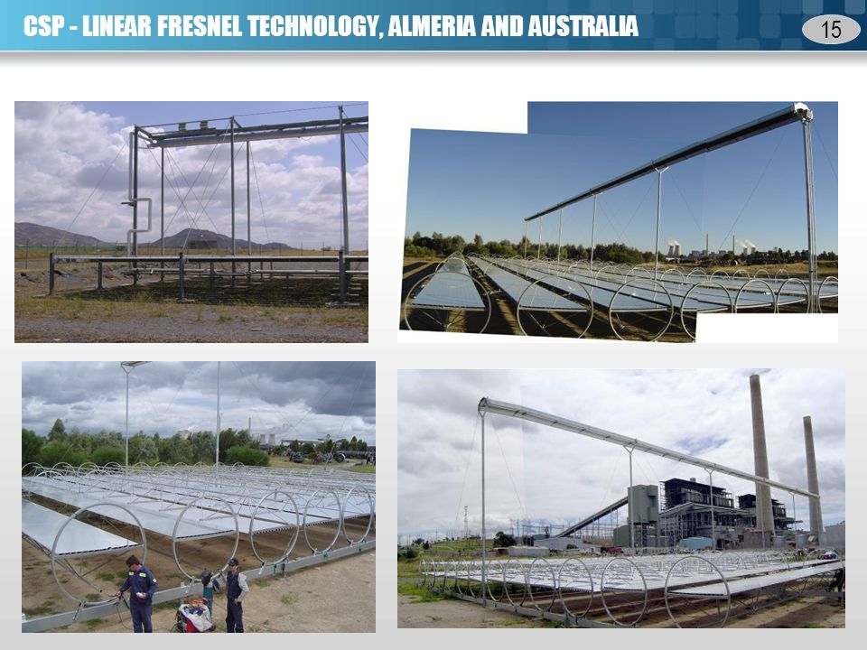 15 CSP - LINEAR FRESNEL TECHNOLOGY, ALMERIA AND AUSTRALIA