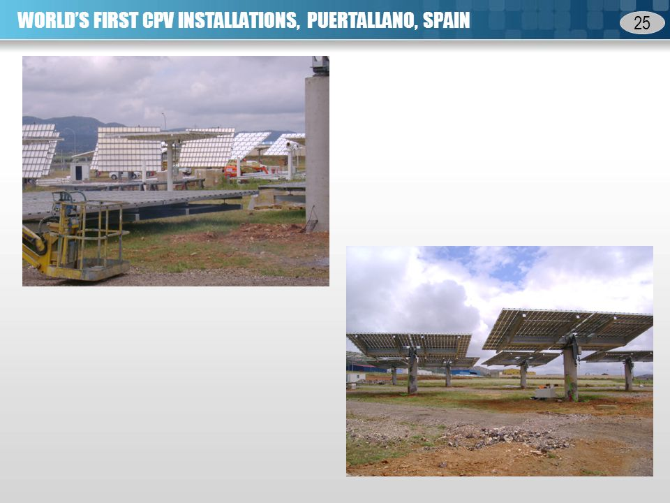 25 WORLDS FIRST CPV INSTALLATIONS, PUERTALLANO, SPAIN