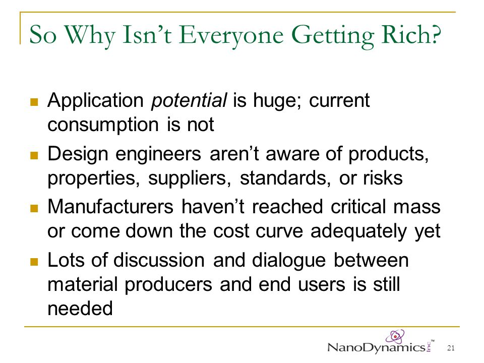 21 So Why Isnt Everyone Getting Rich? Application potential is huge; current consumption is not Design engineers arent aware of products, properties,
