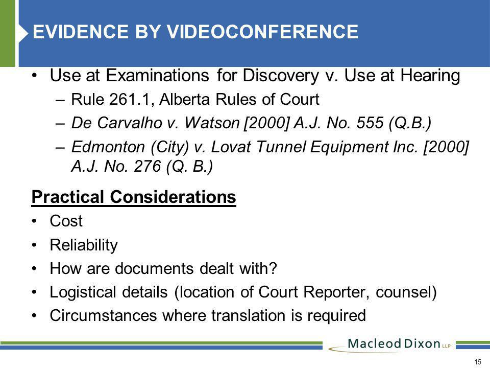 15 EVIDENCE BY VIDEOCONFERENCE Use at Examinations for Discovery v.