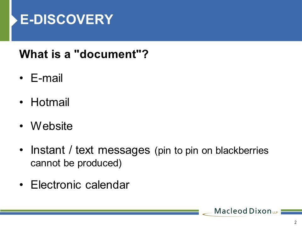 3 E-DISCOVERY What is a document ? (cont d) PDF and TIFF files Audio and video files Metadata