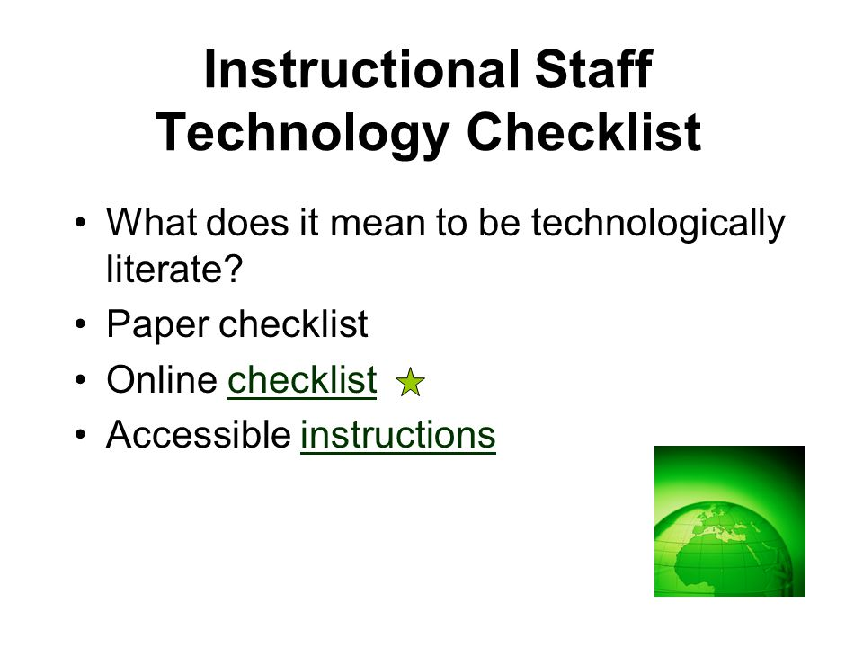 Instructional Staff Technology Checklist What does it mean to be technologically literate.