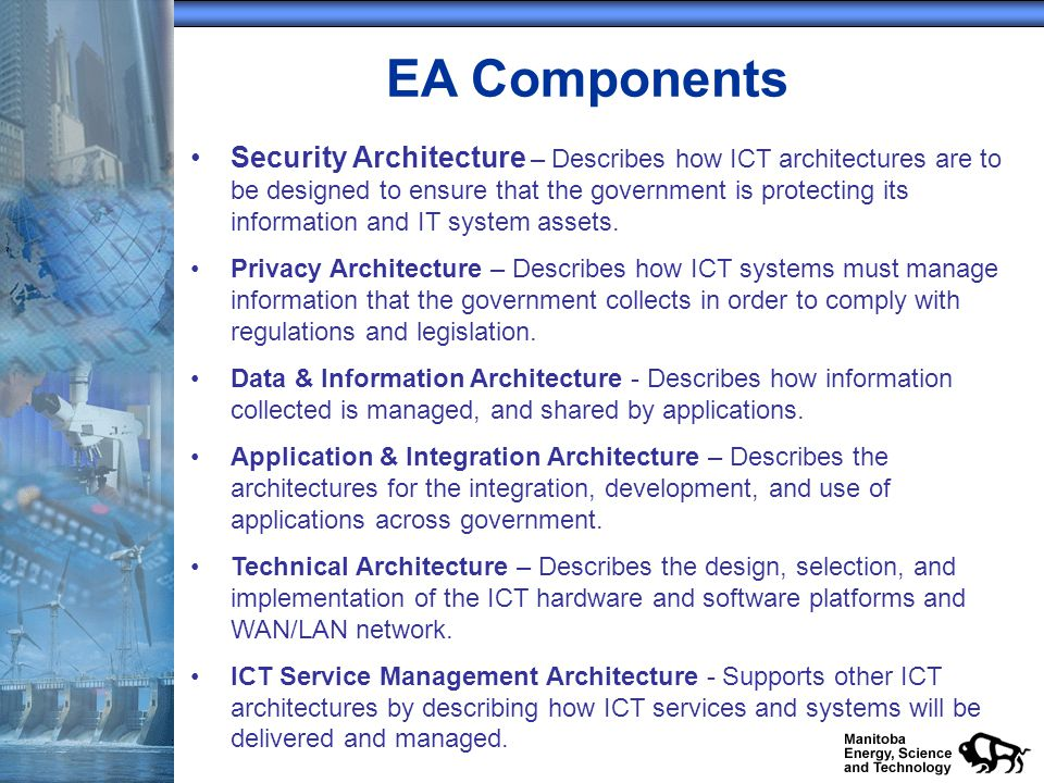 EA Components Security Architecture – Describes how ICT architectures are to be designed to ensure that the government is protecting its information a