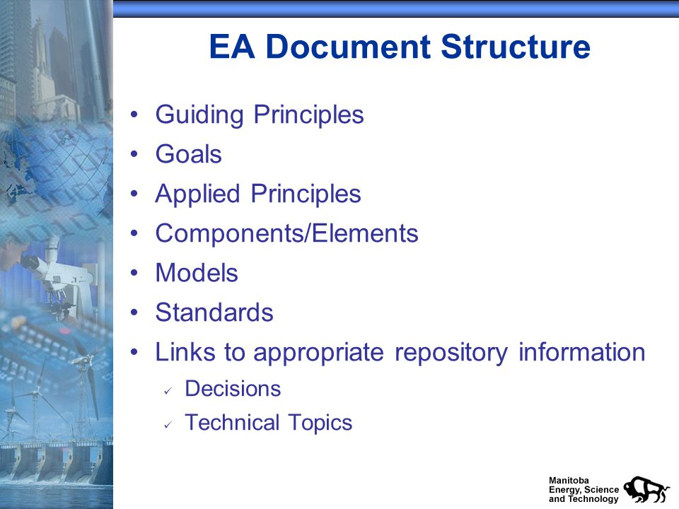 EA Document Structure Guiding Principles Goals Applied Principles Components/Elements Models Standards Links to appropriate repository information Dec