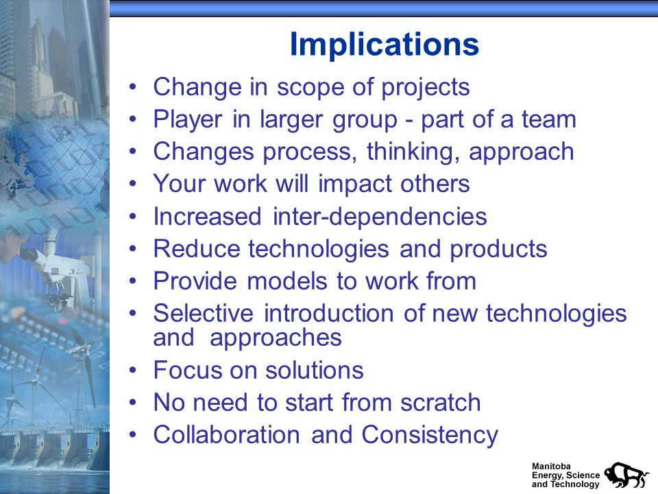 Implications Change in scope of projects Player in larger group - part of a team Changes process, thinking, approach Your work will impact others Incr