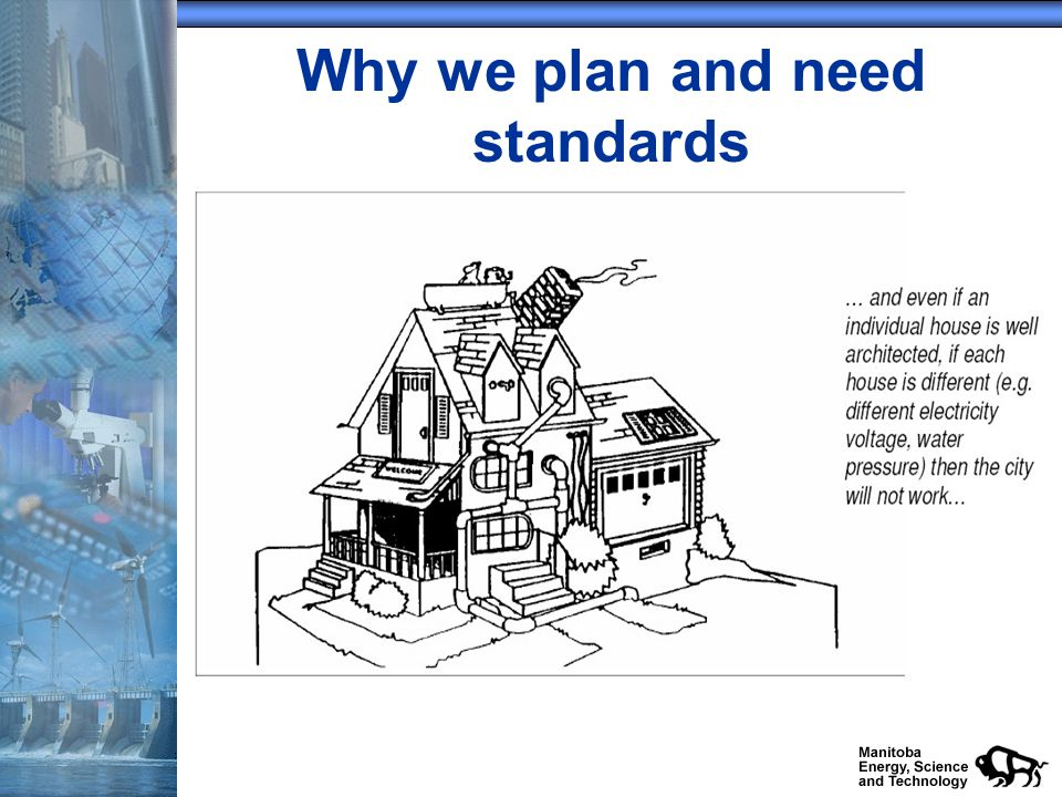 Why we plan and need standards