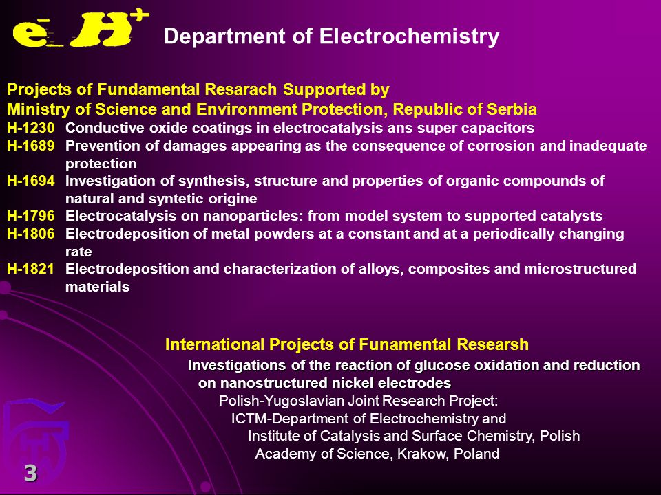 4 Department of Chemistry The areas of fundamental, developmental and applied research of the Department of Chemistry are: Organic chemistry Natural products chemistry Chemical synthesis Biochemistry Biotechnology Polymeric materials synthesis and development of special polymers for application under extreme conditions, synthesis and development of polymers for water purification, development of polymeric materials that can be applied as catalysts, synthesis, development and application of organic silicon polymers (siloxanes), synthesis of polymers for selective membranes, as well as for application in medicine, stomatology and pharmacy, investigation of reactions and procedures for polymer modification, investigation of properties of polymeric materials: mechanical, rheological, thermal etc; quality control of ion-exchange resins, with licence to give certificates etc.