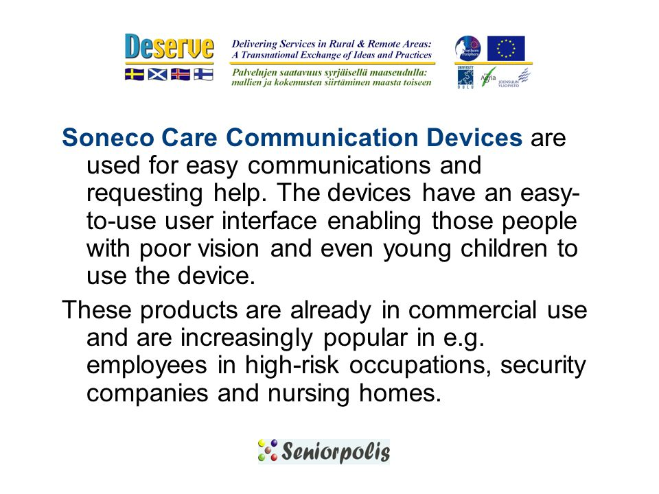 Soneco Care Communication Devices are used for easy communications and requesting help.
