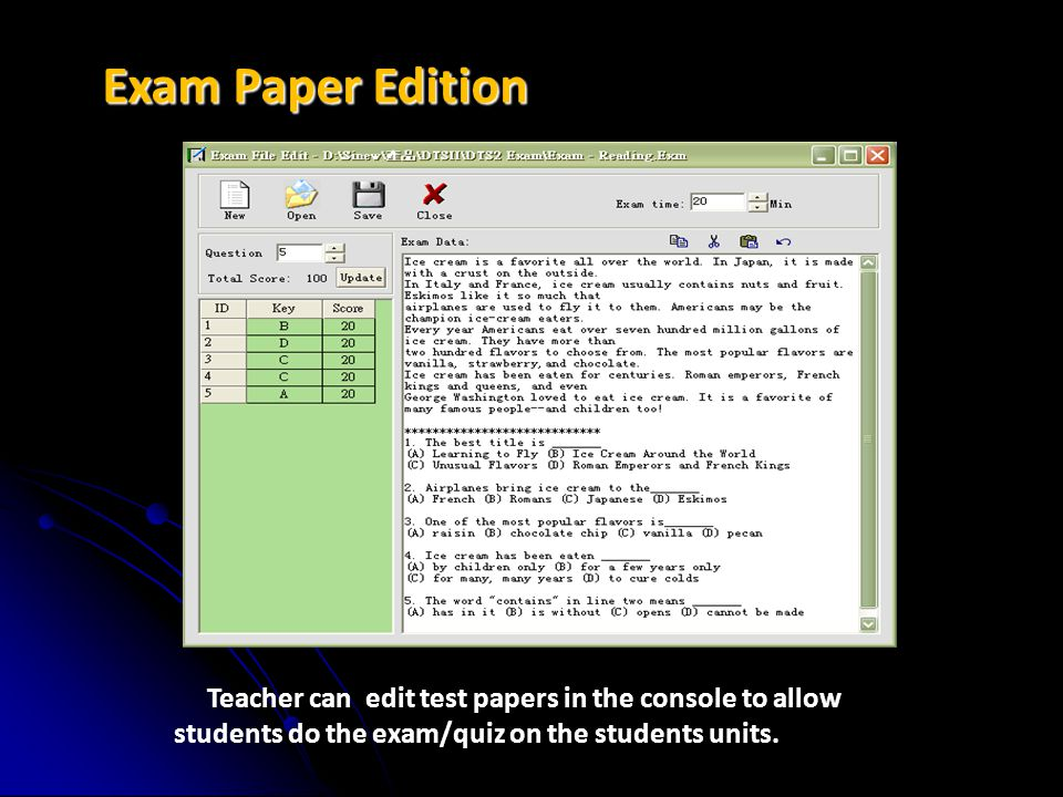 Exam Paper Edition Teacher can edit test papers in the console to allow students do the exam/quiz on the students units.