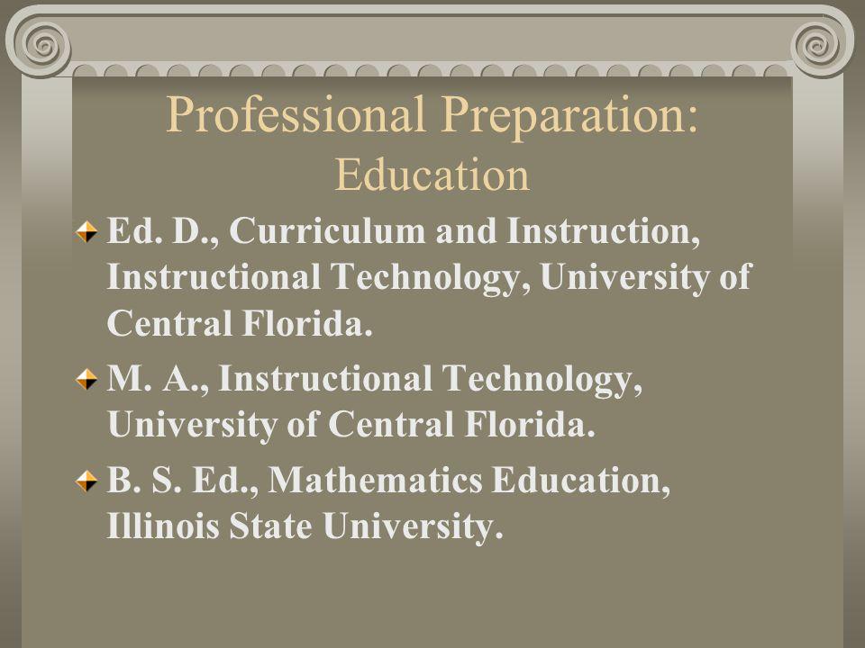 Professional Preparation: Education Ed.