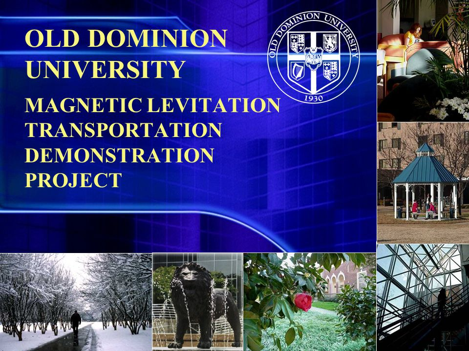 Old Dominion UniversityMagLev Presentation LONG TERM POTENTIAL FOR MAGLEV … A World Market According To Argonne National Laboratory, The US Needs 13,000 Miles Of High Speed Intercity System Within 20 Years (a $300 Billion Market) FRA Has Selected 9 Routes that Are Deemed Financially Feasible ($95 Billion) Estimates Are For 2-3 Miles Of Urban And Regional System Every Mile Of High-Speed System World-wide Market Will Be Vast!