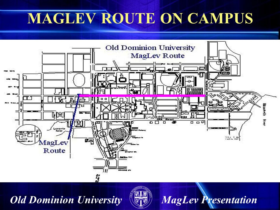 Old Dominion UniversityMagLev Presentation MAGLEV ROUTE ON CAMPUS
