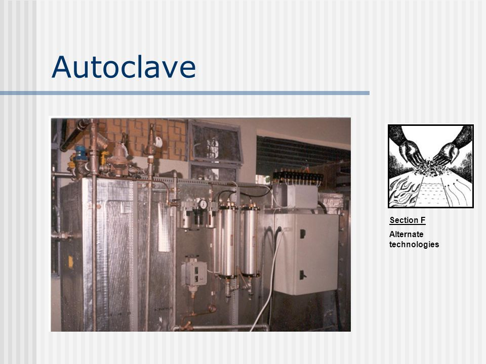 Section F Alternate technologies Autoclave