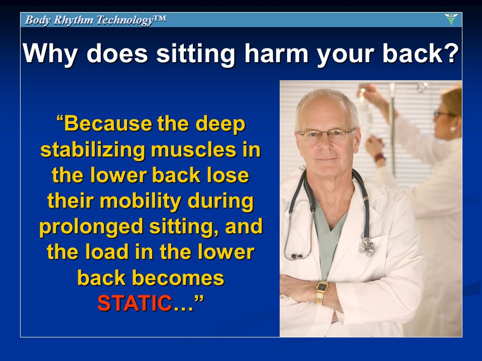 Why does sitting harm your back.