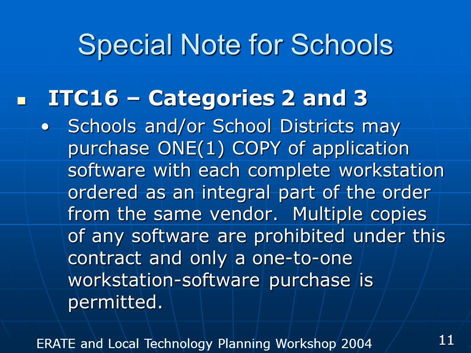 ERATE and Local Technology Planning Workshop 2004 11 Special Note for Schools ITC16 – Categories 2 and 3 ITC16 – Categories 2 and 3 Schools and/or Sch