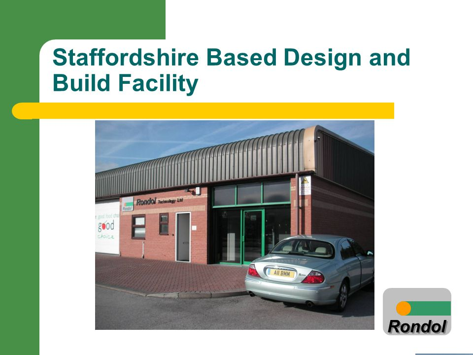 Rondol Staffordshire Based Design and Build Facility