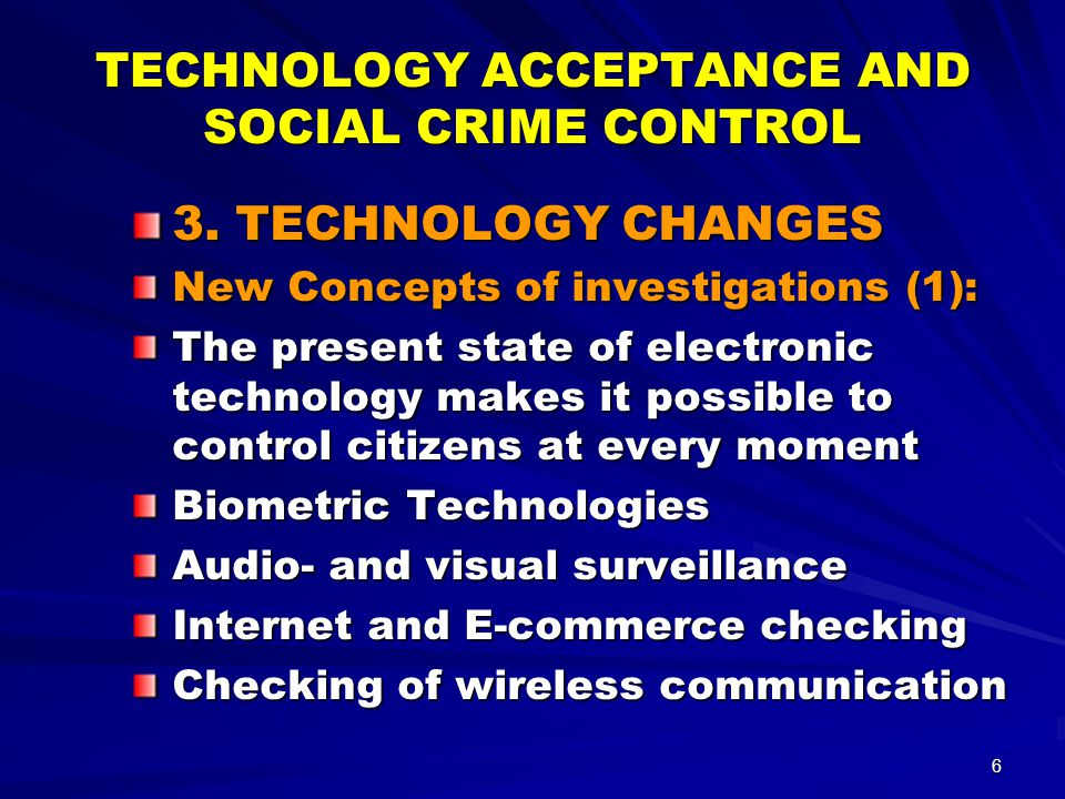 6 TECHNOLOGY ACCEPTANCE AND SOCIAL CRIME CONTROL 3.