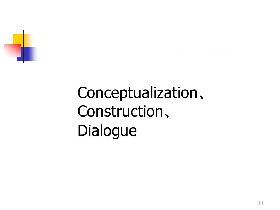 11 Conceptualization Construction Dialogue