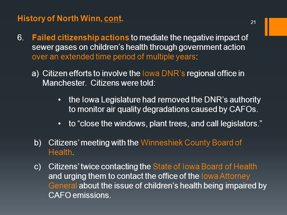 21 6.Failed citizenship actions to mediate the negative impact of sewer gases on childrens health through government action over an extended time period of multiple years: History of North Winn, cont.
