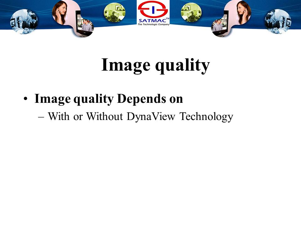 Image quality Image quality Depends on –Imaging cell number The more imaging cell become, the higher image resolution goes.