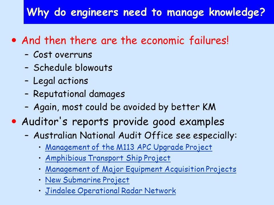 Why do engineers need to manage knowledge. And then there are the economic failures.