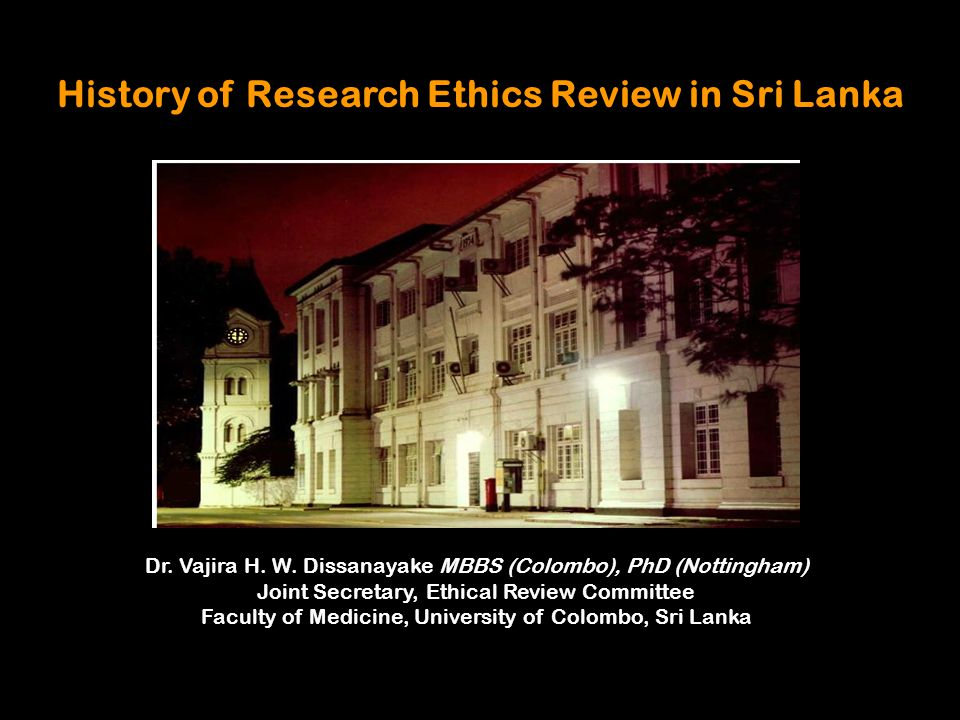 History of Research Ethics Review in Sri Lanka Dr.