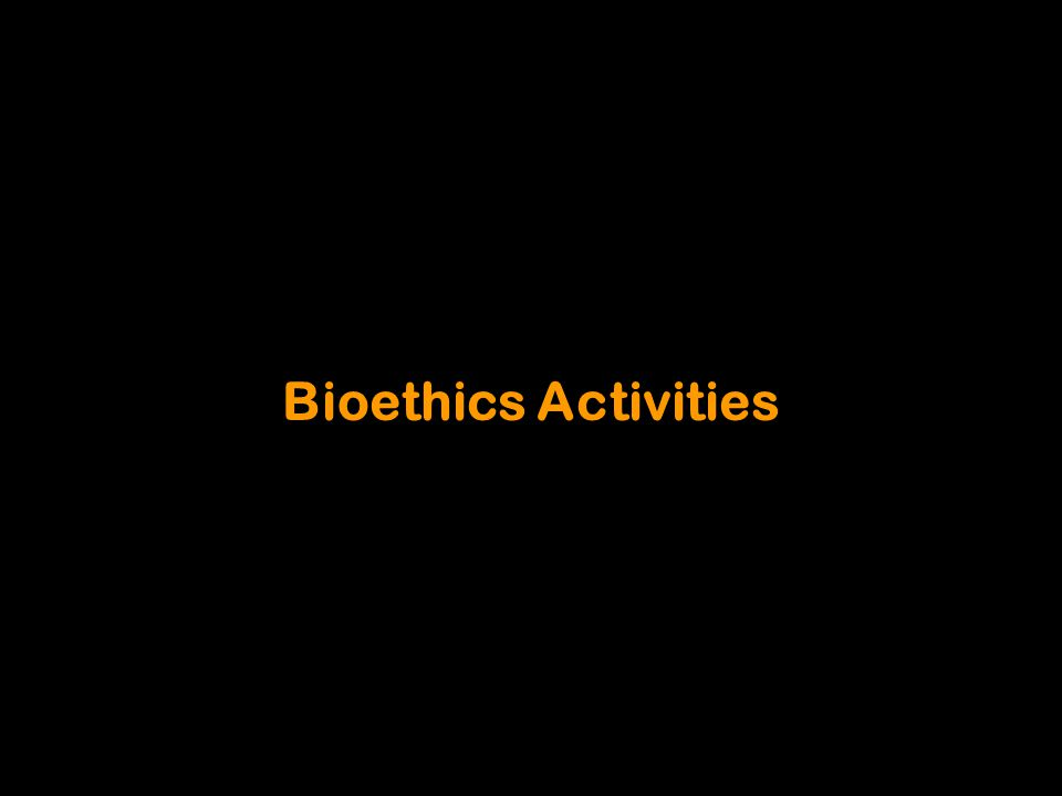 Bioethics Activities