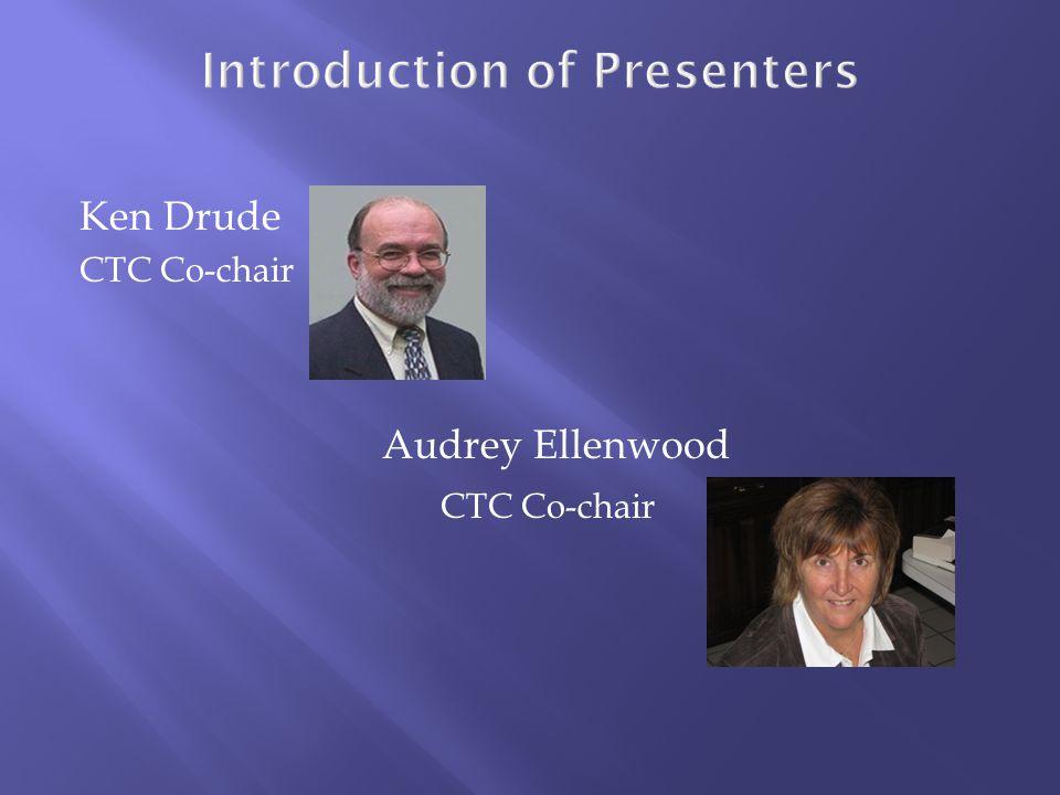 Ken Drude CTC Co-chair Audrey Ellenwood CTC Co-chair